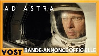 Ad Astra - Bande Annonce #4 VOST