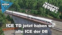 ⭕ICE TD jetzt haben wir alle ICE der DB / Transport Fever 2 ⭕