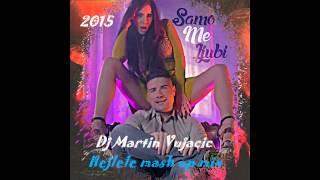 MC STOJAN FEAT  MIA BORISAVLJEVIC   SAMO ME LJUBI Remix    DJ Martin