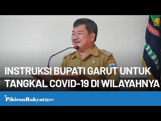 Instruksi Bupati Garut Rudy Gunawan untuk Tangkal COVID-19 di Wilayah Kabupaten Garut