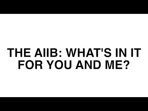 The AIIB and what it means for you and me