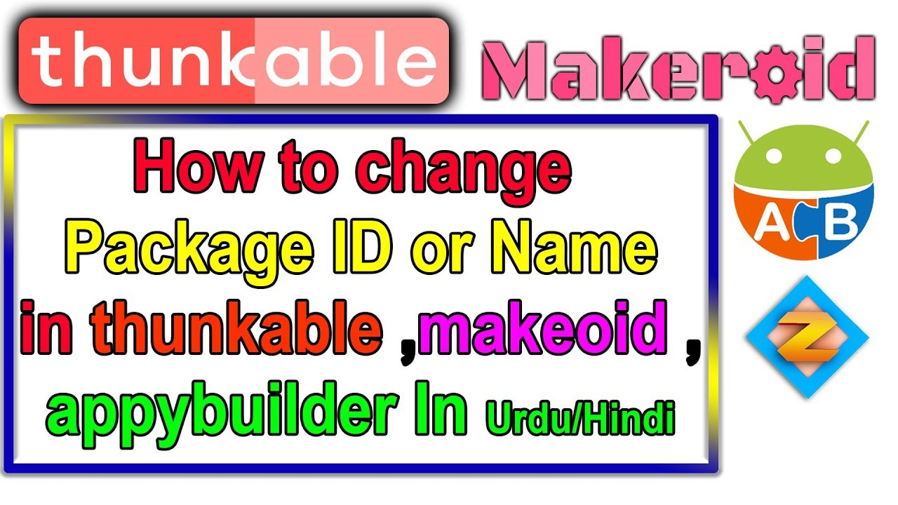 How to change Package Id or name in thunkable/Inventor/Makeroid/Appybuilder