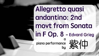 Edvard Grieg - Allegretto quasi andantino: 2nd movt from Sonata in F Op. 8