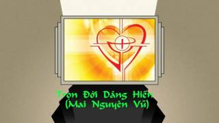 Truyện Ngắn: TRỌN ĐỜI DÂNG HIẾN -  Mai Nguyên Vũ