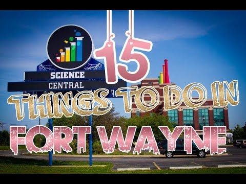 Top 15 Things To Do In Fort Wayne, Indiana