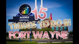 top 15 things to do in fort wayne indiana