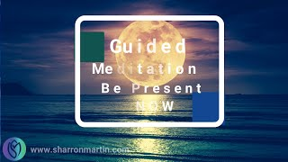 Guided Meditation. Be Present NOW-with self!  Connect to self- Shift fear and anxiety with breath.