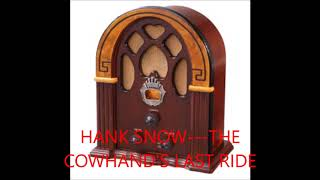 Watch Hank Snow The Cowhands Last Ride video