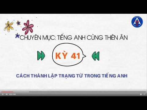 [TIẾNG ANH CÙNG THIÊN ÂN] - Kỳ 41: Cách Thành Lập Trạng Từ Trong Tiếng Anh