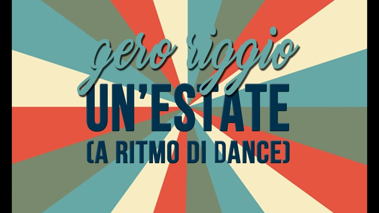 """Un'estate (a ritmo di dance)"" - Gero Riggio (OFFICIAL LYRICS)"