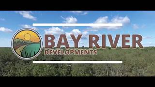 """Bay River Developments - """"A Place To Call Your Own"""" (2017 Version)"""