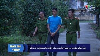 Tin an ninh: Bắt đối tượng cướp giật dây chuyền vàng tại huyện Vĩnh Lộc