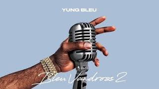 Yung Bleu- Only God Knows (clean)