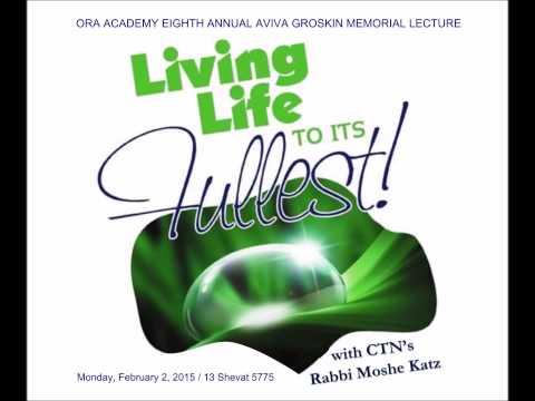 Ora Academy Aviva Groskin Memorial Lecture - Rabbi Moshe Katz