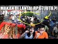 GILA!! HABIS RP 68 JUTA CUMA MAKAN DI LANTAI PINGGIR JALAN !!