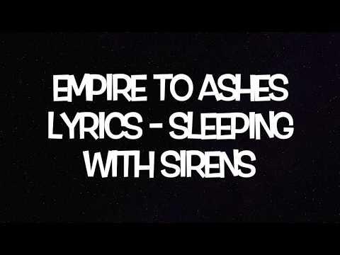 Empire To Ashes Lyrics - Sleeping With Sirens