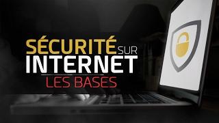 SÉCURITÉ SUR INTERNET - LES BASES