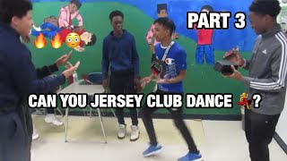 CAN YOU JERSEY CLUB DANCE?💃| CAN YOU DANCE JERSEY HIGHSCHOOL EDITION| DANCE BATTLES & CYPHERS PT. 3