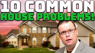 Common Problems with a House!