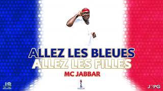 Allez Les Bleues Allez Les Filles - Mc Jabbar - Coupe  du Monde de la Fifa - France 2019