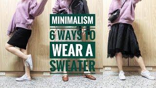 MINIMALISM : Tối giản   6 cách phối áo nỉ thu đông / 6 ways to style 1 sweater in Autumn Winter