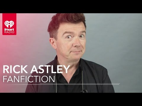 Rick Astley Reads Rickroll FanFiction