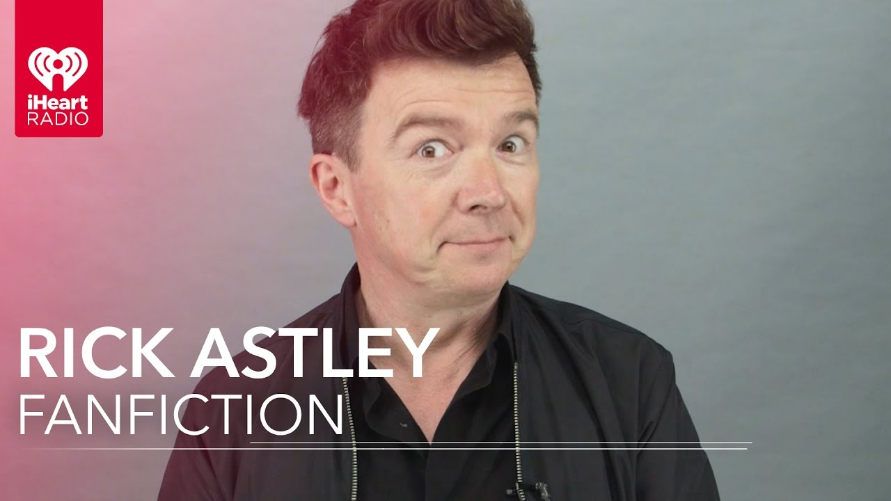 Rick Astley Reads Rickroll FanFiction - YouTube