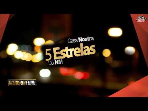 Casa Nostra - 5 Estrelas ( Dj Hm ) Lançamento 2017