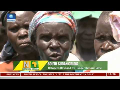 South Sudan Refugees Ravaged By Hunger Return Home | Network Africa |