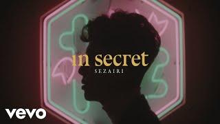Sezairi - In Secret (Official Music Video)
