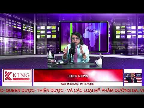 King News - Nguyvuradio - 06/16/2021