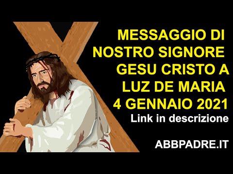 MESSAGGIO DI NOSTRO SIGNORE GESÙ CRISTO ALLA SUA AMATA FIGLIA LUZ DE MARIA 04 GENNAIO 2021