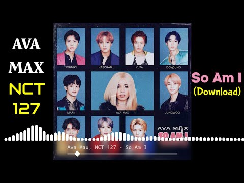 ava-max---'so-am-i-(feat.-nct-127)-(audio)
