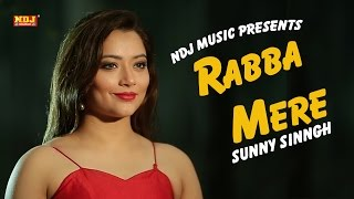 Rabba Mere | Sunny Sinngh | Diia | Ravi Dalai | New Song 2017 | Latest Hindi Song 2017 | NDJ Music