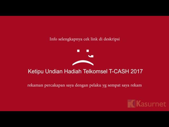 Ketipu Undian Hadiah Telkomsel T Cash 2017 Terlanjur Kasih Kode