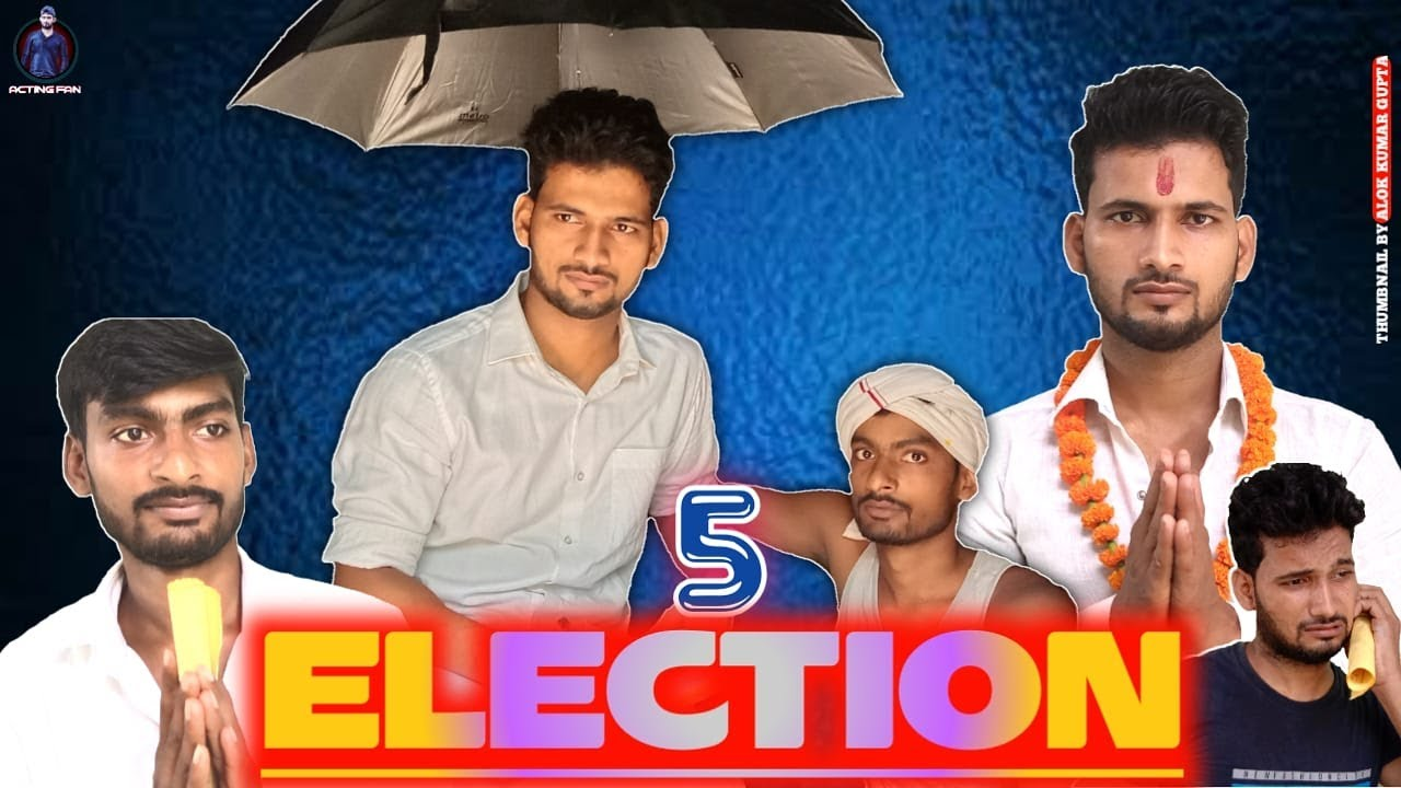 Election 5 | Pince | #Actingfan |