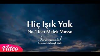 No.1 Feat Melek Mosso - Hiç Işık Yok Instrumental  موسيقى لا يوجد ضوء (Moussa J. Sabbagh Style) New