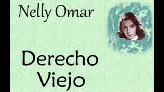 Nelly Omar:  Derecho Viejo.