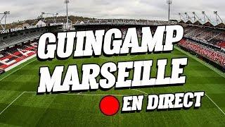 Le live du match Guingamp / Marseille