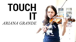 Touch It - Ariana Grande (Emma Dahl, violin cover)