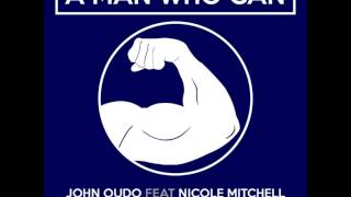 John Oudo - Man Who Can - ft Nicole Mitchell (Soul Vocal Mix)