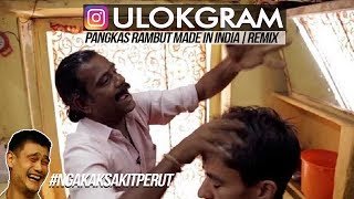 Download Video ULOKGRAM EDISI PANGKAS RAMBUT MADE IN INDIA | NGAKAK BERATT MP3 3GP MP4