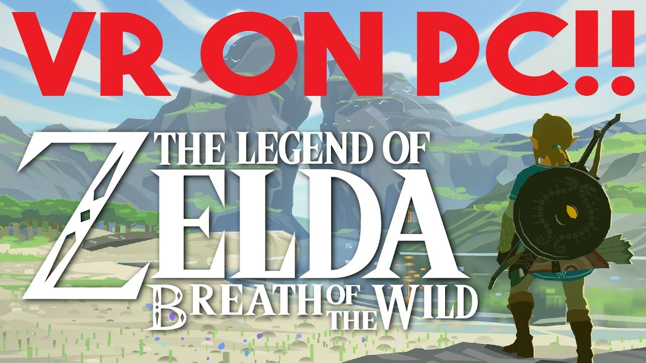 The Legend of Zelda: Breath of the Wild playable in VR on PC