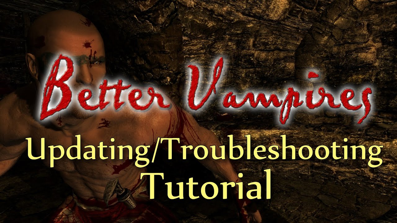 Troubleshooting - Better Vampires