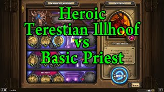 Hearthstone: Heroic Terestian Illhoof with a Basic Priest