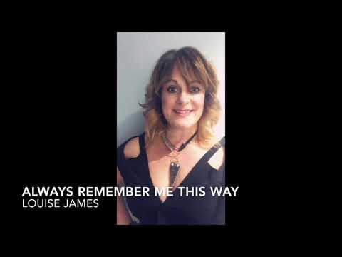 Always remember us this way cover by Louise James