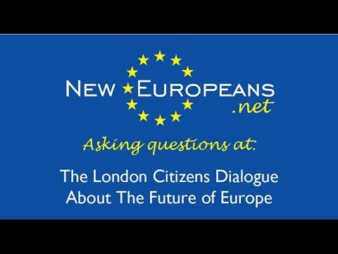 New Europeans: The London Citizens Dialogue