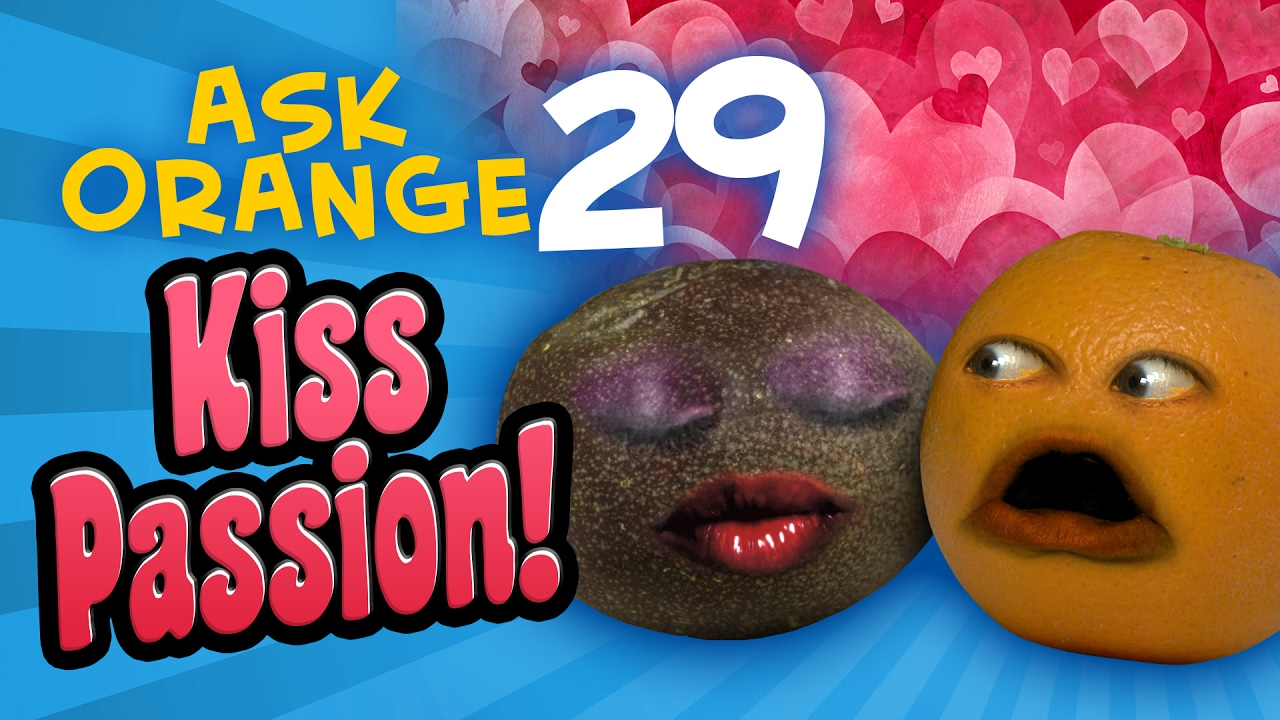 annoying-orange-ask-orange-29-kiss-passion