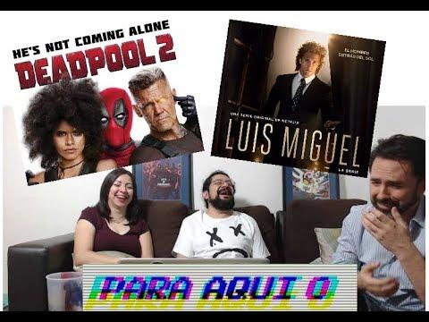 Luis Miguel, Deadpool 2 - Para Aqui o Para Llevar 10