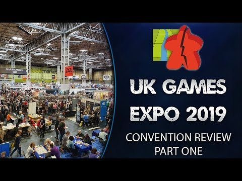 UK Games Expo 2019 Review - PART ONE